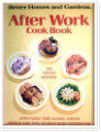 After Work Cook Book (Better Homes and Gardens), 230 tested recipes, Appetizing time-saving dishes, Menus and tips to help busy